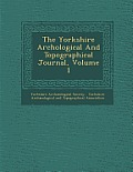 The Yorkshire Arch Ological and Topographical Journal, Volume 1