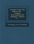 Compte-Rendu Des Seances Du ... Congres International de Zoologie, Volume 2...
