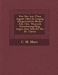 War Der Am 27ten August 1824 Zu Leipzig Hingerichtete M Rder Joh. Chr. Woycech Zurechnungsf Hig: Gegen Eine Schrift Des Dr. Clarus