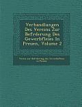 Verhandlungen Des Vereins Zur Bef Rderung Des Gewerbflei Es in Preu En, Volume 2