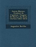 Garcia Moreno, PR Sident de L' Quateur: Vengeur Et Martyr Du Droit Chr Tien (1821-1875)