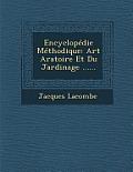 Encyclopedie Methodique: Art Aratoire Et Du Jardinage ......