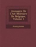 Annuaire de L' Tat Militaire de Belgique, Volume 1