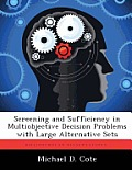 Screening and Sufficiency in Multiobjective Decision Problems with Large Alternative Sets