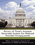 Review of Texas's Accounts Receivable System for Medicaid Provider Overpayments