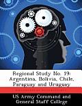 Regional Study No. 19: Argentina, Bolivia, Chile, Paraguay and Uruguay