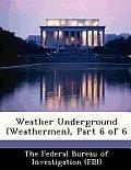 Weather Underground (Weathermen), Part 6 of 6