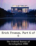 Erich Fromm, Part 6 of 6