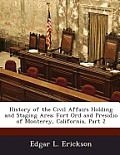 History of the Civil Affairs Holding and Staging Area: Fort Ord and Presidio of Monterey, California, Part 2