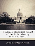Mindanao: Historical Report of the 24th Infantry Division, Part 3