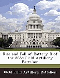Rise and Fall of Battery B of the 863d Field Artillery Battalion