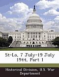 St-Lo, 7 July-19 July 1944, Part 1
