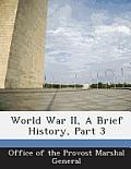 World War II, a Brief History, Part 3