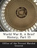 World War II, a Brief History, Part 15