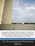 Emergency Response Plan Guidance for Small and Medium Community Water Systems to Comply with the Public Health Security and Bioterrorism Preparedness