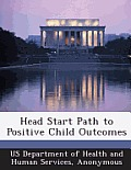 Head Start Path to Positive Child Outcomes
