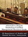 Alternative Dispute Resolution/Conflict Management Resource Guide