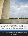 EPA Employment of the Handicapped Program: 1975 Report and 1976 Affirmative Action Plan