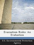 Evacuation Risks: An Evaluation