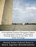 International Finance Discussion Papers: An Empirical Analysis of Specialist Trading Behavior at the New York Stock Exchange