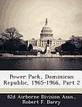 Power Pack, Dominican Republic, 1965-1966, Part 2