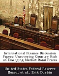 International Finance Discussion Papers: Uncovering Country Risk in Emerging Market Bond Prices