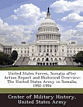 United States Forces, Somalia After Action Report and Historical Overview: The United States Army in Somalia, 1992-1994