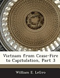 Vietnam from Cease-Fire to Capitulation, Part 3