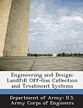 Engineering and Design: Landfill Off-Gas Collection and Treatment Systems