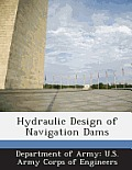Hydraulic Design of Navigation Dams