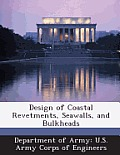 Design of Coastal Revetments, Seawalls, and Bulkheads