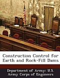Construction Control for Earth and Rock-Fill Dams