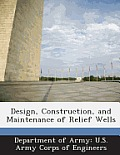Design, Construction, and Maintenance of Relief Wells