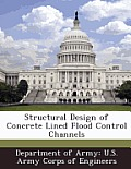 Structural Design of Concrete Lined Flood Control Channels