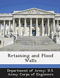 Retaining and Flood Walls