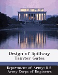Design of Spillway Tainter Gates