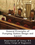 General Principles of Pumping Station Design and Layout