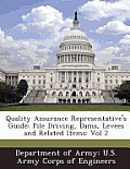 Quality Assurance Representative's Guide: Pile Driving, Dams, Levees and Related Items: Vol 2