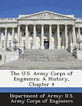 The U.S. Army Corps of Engineers: A History, Chapter 4