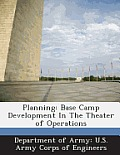 Planning: Base Camp Development in the Theater of Operations