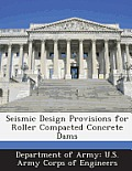 Seismic Design Provisions for Roller Compacted Concrete Dams