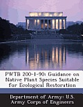Pwtb 200-1-90: Guidance on Native Plant Species Suitable for Ecological Restoration