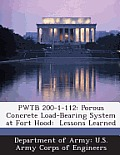 Pwtb 200-1-112: Porous Concrete Load-Bearing System at Fort Hood: Lessons Learned