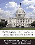 Pwtb 200-1-115: Low-Water Crossings: Lessons Learned