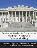 Colorado Academic Standards: Reading, Writing & Communicating
