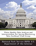 Water Quality Data Analysis and Interpretation for Spring Monitoring Sites Southeast Utah Group