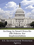 Getting to Smart Growth: 100 Policies for Implementation