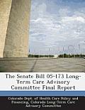 The Senate Bill 05-173 Long-Term Care Advisory Committee Final Report
