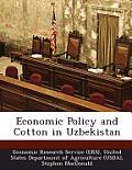 Economic Policy and Cotton in Uzbekistan