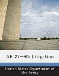 AR 27-40: Litigation